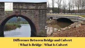 Difference Between Bridge and Culvert | What Is Bridge | What Is Culvert