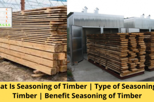 What Is Seasoning of Timber