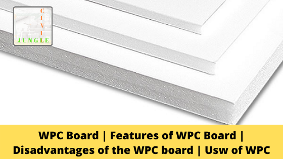 WPC Board | Features of WPC Board | Disadvantages of the WPC board | Usw of WPC